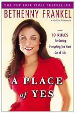 A Place of Yes : 10 Rules for Getting Everything You Want Out of Life by...
