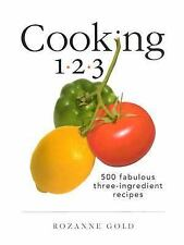 Cooking 1-2-3: 500 Fabulous Three-Ingredient Recipes (1-2-3 Cookbook), Rozanne G