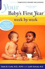 Your Baby's First Year : Week by Week by Judith Schuler and Glade B. Curtis (20…