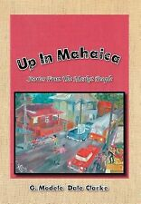Up in Mahaic : Stories from the Market People by G. Modele ''Dale'' Clarke...