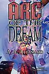 Arc of the Dream - a Radix Tetrad Novel by A. A. Attanasio (2008, Paperback)