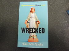 WRECKED BY CHARLOTTE ROCHE UNCORRECTED PROOF / PB / ** UK POST £3.25 **