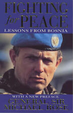 Fighting for Peace: Bosnia, 1994, Michael Rose