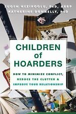Children of Hoarders : How to Minimize Conflict, Reduce the Clutter, and...