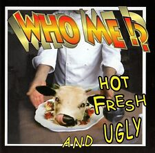 WHO ME - HOT, FRESH AND UGLY CD (1998) PUNK / EMOCORE / DAG NASTY / $WSV$