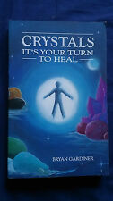 CRYSTALS It's Your Turn to Heal BRYAN GARDINER