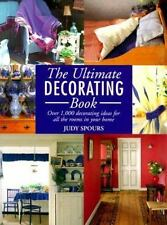 The Ultimate Decorating Book: Over 1,000 Decorating Ideas For All The Rooms In Y
