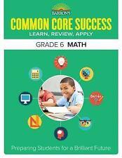 Barron's Common Core Success Grade 6 Math: Preparing Students for a Brilliant Fu