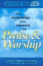 The Purpose and Power of Praise and Worship: Study Guide