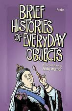 Brief Histories of Everyday Objects by Andy Warner (2016, Hardcover)