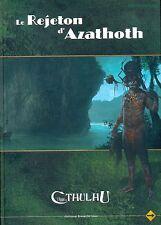 JDR RPG JEU DE ROLE / APPEL DE  CTHULHU LE REJETON D'AZATHOTH