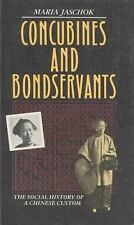Concubines and Bond Servants: The Social History of a Chinese Custom-ExLibrary