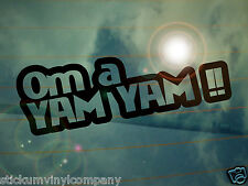 Black Country Om a Yam Yam Car Sticker/Decal *Black Country*West Midlands*Proud*