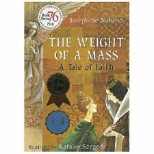 The Weight of a Mass : A Tale of Faith by Josephine Nobisso (2002, Paperback)