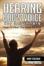 Hearing God's Voice : How to Hear the Voice of God by Mary Solomon (2015,...