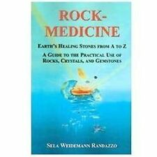 Rock Medicine : Earth's Healing Stones from a to Z: a Guide to the Practical...