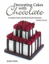 Decorating Cakes with Chocolate: Scrumptious Recipes and Original Chocolate Deco