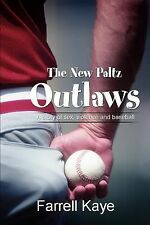The New Paltz Outlaws : A Story of Sex, Violence and Baseball by Farrell Kaye...