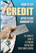 How to Get Credit After Filing Bankruptcy: The Complete Guide to Getti-ExLibrary