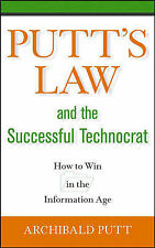 Putt's Law and the Successful Technocrat: How to Win in the Information Age, Put