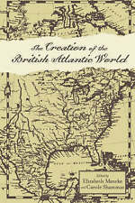 The Creation of the British Atlantic World (Anglo-America in the-ExLibrary