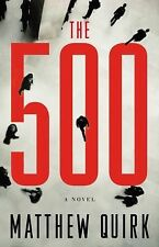 The 500 : A Novel by Matthew Quirk (2012, Hardcover)