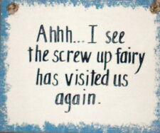 fUnnY sIGn  I See The Screw up Fairy Visited Us Again