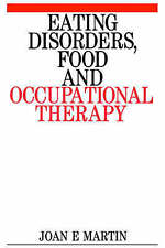 Eating Disorders, Food and Occupational Therapy by Martin, Joan