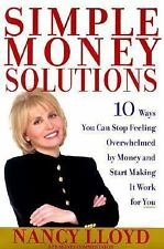 Simple Money Solutions: 10 Ways You Can Stop Feeling Overwhelmed by Money and St