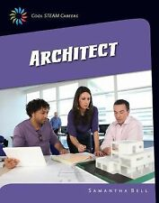 21st Century Skills Library Cool STEAM Careers: Architect by Samantha Bell...
