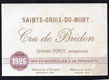 STE CROIX DU MONT VIEILLE ETIQUETTE CRU DE BRIDON 1926 RARE     §10/02§