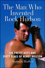 The Man Who Invented Rock Hudson - Pretty Boys and Dirty Deals of Henry Willson