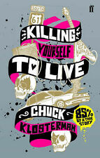 Killing Yourself to Live: 85% of a True Story, Chuck Klosterman, Very Good