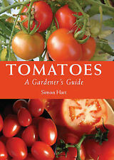 Tomatoes: A Gardener's Guide by Simon Hart (Paperback, 2010)