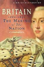 A Brief History of Britain: v. 3: Making of the Nation: 1660-1851 by William ...