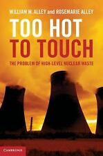 Too Hot to Touch: The Problem of High-Level Nuclear Waste, Alley, Rosemarie, All