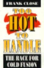 Too Hot to Handle: The Race for Cold Fusion-ExLibrary