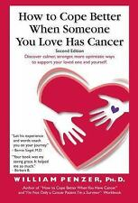 How to Cope Better When Someone You Love Has Cancer by William Penzer (2013,...