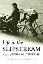 2011-04-30, Life in the Slipstream: The Legend of Bobby Walthour Sr., Andrew M.