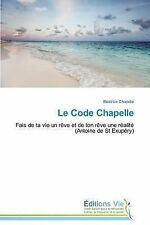 Le Code Chapelle by Chapelle Beatrice (2014, Paperback)