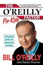 The O'Reilly Factor for Kids: A Survival Guide for America's Families Hardcover