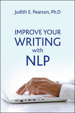 Improve Your Writing with NLP by Judith E. Pearson (Paperback, 2013)