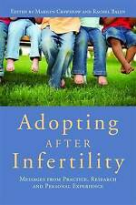 Adopting After Infertility: Messages from Practice, Research and Personal Experi