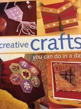Creative Crafts You Can Do In A Day New Book HC 75 Step By Step Crafts DIY