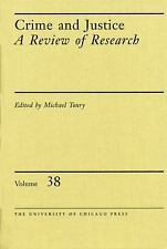 Crime and Justice, Volume 38: A Review of Research (Crime and Justice: A Review
