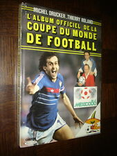 L'ALBUM OFFICIEL DE LA COUPE DUMONDE DE FOOTBALL MEXICO 86 - M Drucker T Roland