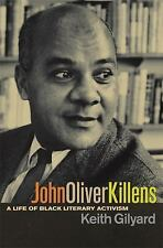 John Oliver Killens: A Life of Black Literary Activism-ExLibrary