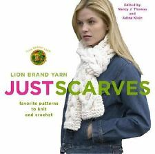 Just Scarves: Favorite Patterns to Knit and Crochet by