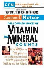 The Complete Book of Vitamin and Mineral Counts by Corinne T. Netzer (1997,...