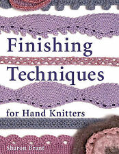 Finishing Techniques for Hand Knitters by Sharon Brant (Paperback, 2009)